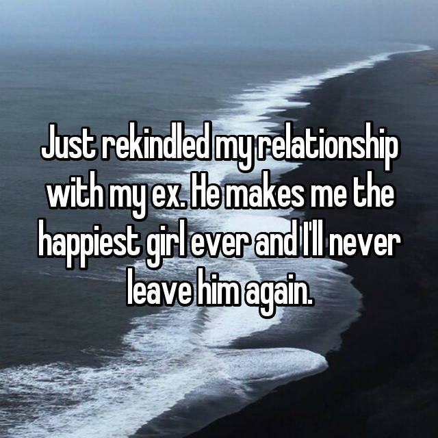 people rekindled their relationships with their exes