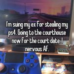 Confessions From People Who Sued Their Ex And Won