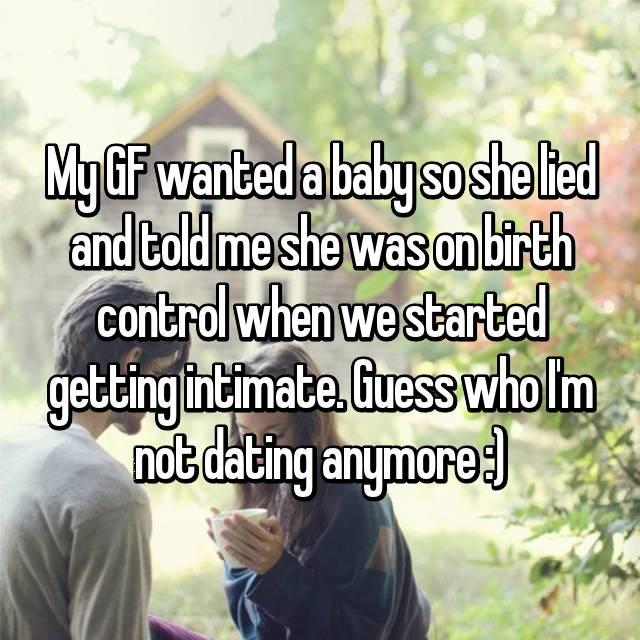 Guys Share What Happened When Their Girlfriend Lied About Using Birth Control And Got Pregnant